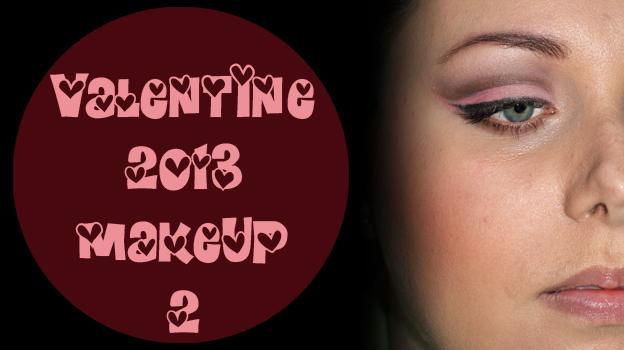 Makijaż walentynkowy / Valentine's make-up