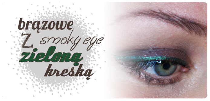 Make-up: Brązowe Smoky Eye z zieloną kreską