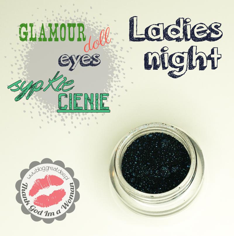 Glamour Doll Eyes - sypkie cienie mineralne ladies night - swatche, opis, recenzja