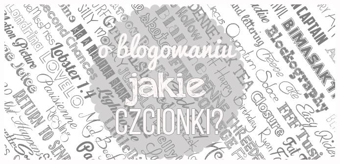 O blogowaniu: Jakie są ładne czcionki na bloga?