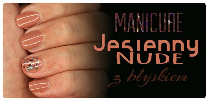 Manicure: Jesienny Nude z odrobiną błysku