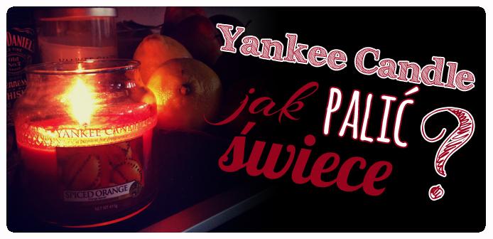 Jak palić świece Yankee Candle? + kod rabatowy -15% na wszystkie świece!