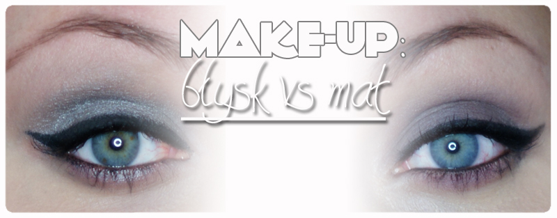 Make-up: Błysk Vs Mat - step by step