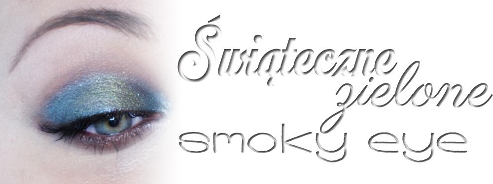 Make-up: Świąteczne zielone smoky eye :)