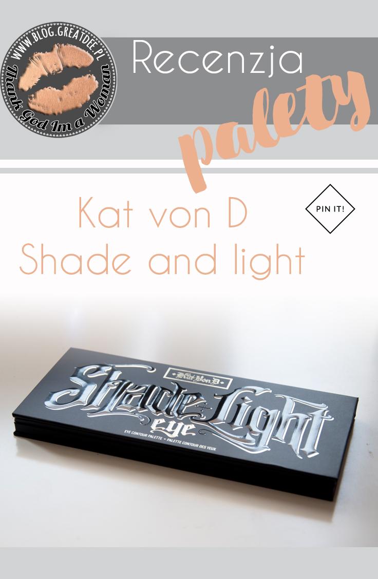 Kat von D: Paleta Shade and Light - swatche i moja opinia